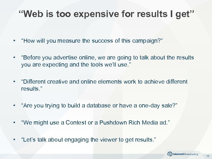 """""""Web is too expensive for results I get"""" • """"How will you measure the"""