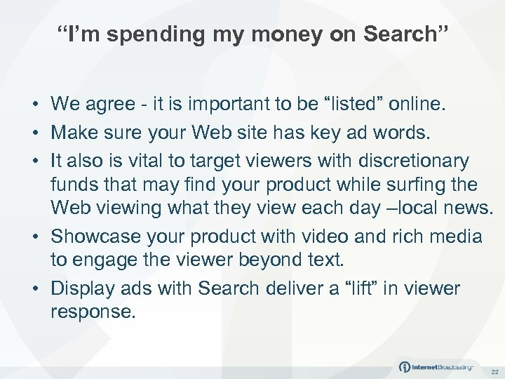 """""""I'm spending my money on Search"""" • We agree - it is important to"""