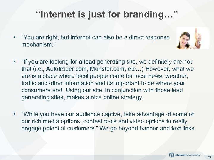 """Internet is just for branding…"" • ""You are right, but internet can also be"