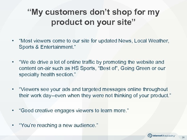 """My customers don't shop for my product on your site"" • ""Most viewers come"