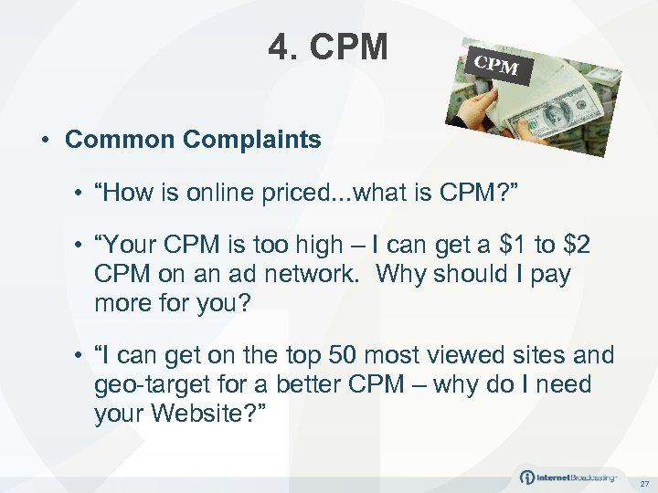 "4. CPM • Common Complaints • ""How is online priced. . . what is"