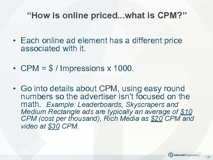 """How is online priced. . . what is CPM? "" • Each online ad"