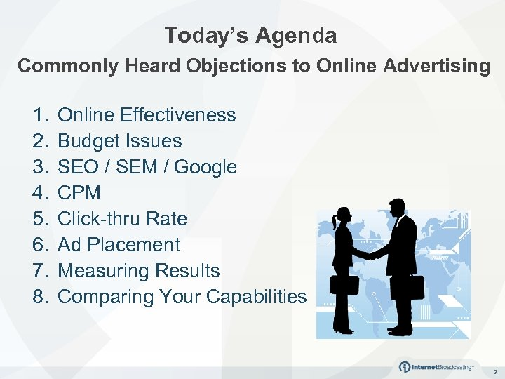 Today's Agenda Commonly Heard Objections to Online Advertising 1. 2. 3. 4. 5. 6.