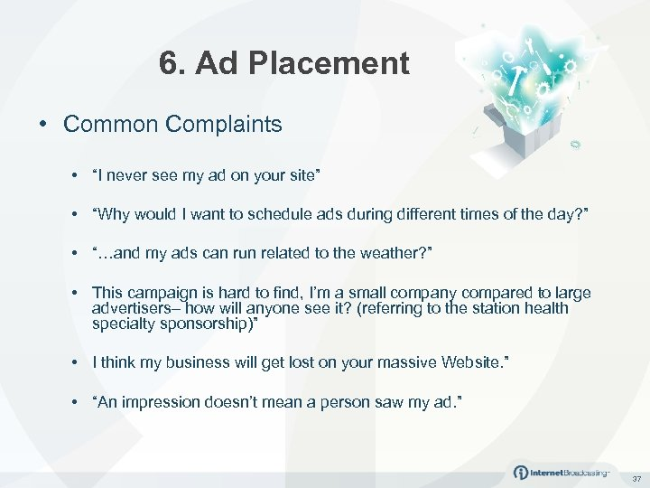 """6. Ad Placement • Common Complaints • """"I never see my ad on your"""