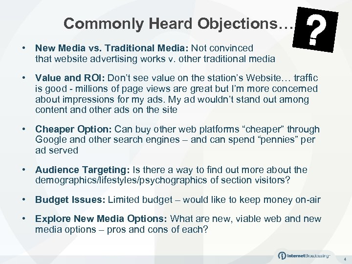 Commonly Heard Objections… • New Media vs. Traditional Media: Not convinced that website advertising
