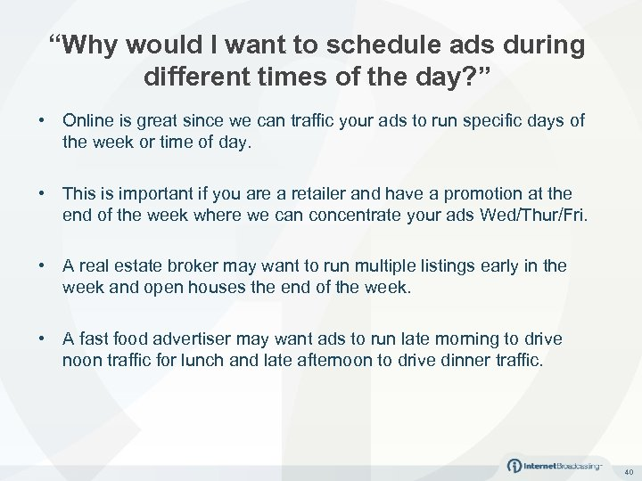 """Why would I want to schedule ads during different times of the day? """