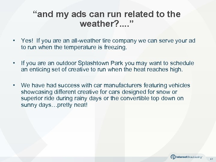 """and my ads can run related to the weather? . . "" • Yes!"