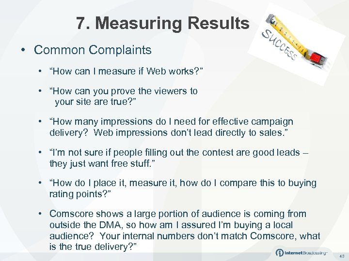 "7. Measuring Results • Common Complaints • ""How can I measure if Web works?"