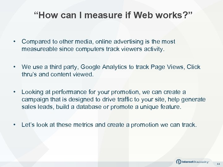 """How can I measure if Web works? "" • Compared to other media, online"