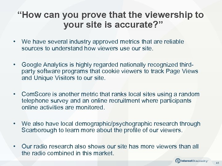 """""""How can you prove that the viewership to your site is accurate? """" •"""