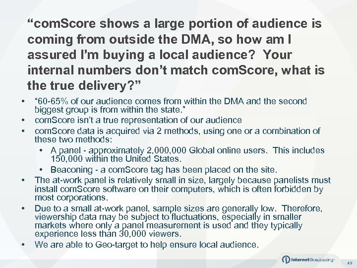 """""""com. Score shows a large portion of audience is coming from outside the DMA,"""