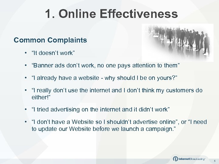 "1. Online Effectiveness Common Complaints • ""It doesn't work"" • ""Banner ads don't work,"