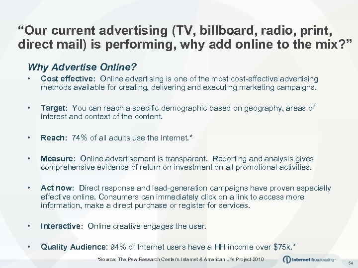 """Our current advertising (TV, billboard, radio, print, direct mail) is performing, why add online"