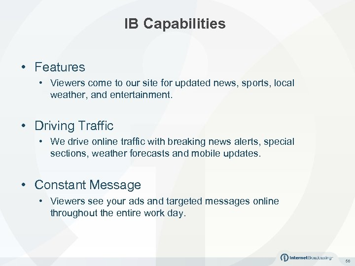IB Capabilities • Features • Viewers come to our site for updated news, sports,