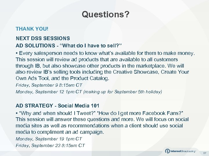 """Questions? THANK YOU! NEXT DSS SESSIONS AD SOLUTIONS - """"What do I have to"""