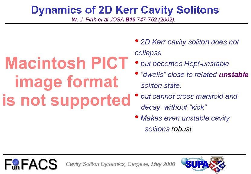 Dynamics of 2 D Kerr Cavity Solitons W. J. Firth et al JOSA B
