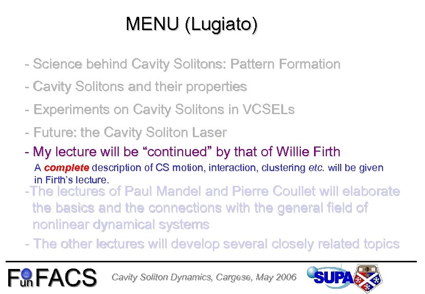 MENU (Lugiato) - Science behind Cavity Solitons: Pattern Formation - Cavity Solitons and their