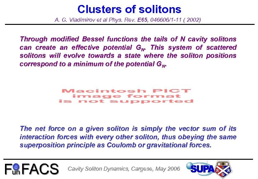 Clusters of solitons A. G. Vladimirov et al Phys. Rev. E 65, 046606/1 -11