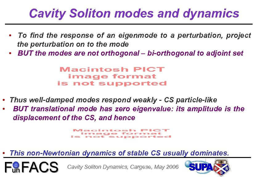 Cavity Soliton modes and dynamics • To find the response of an eigenmode to