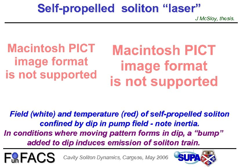 """Self-propelled soliton """"laser"""" J Mc. Sloy, thesis. Field (white) and temperature (red) of self-propelled"""