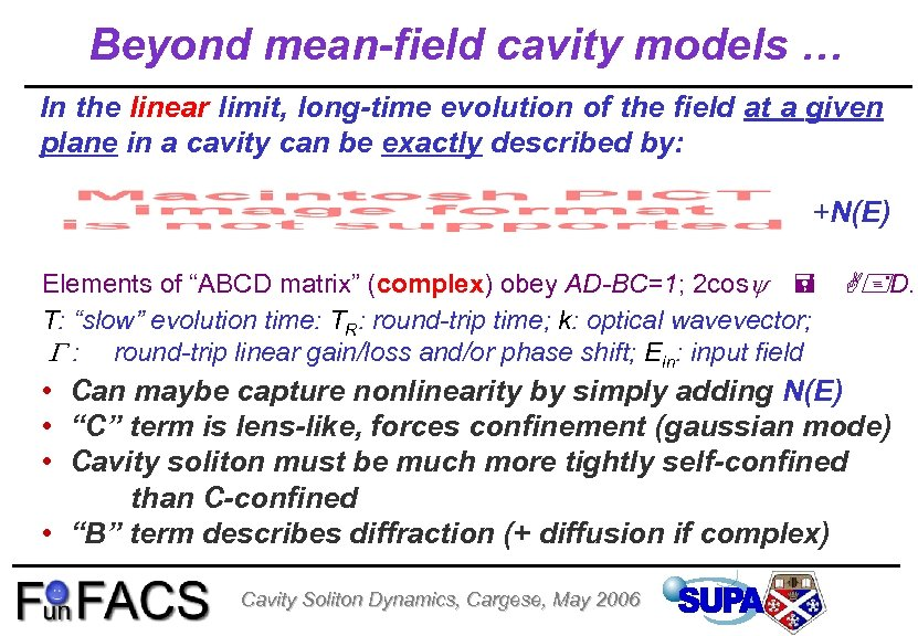 Beyond mean-field cavity models … In the linear limit, long-time evolution of the field