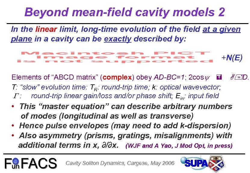 Beyond mean-field cavity models 2 In the linear limit, long-time evolution of the field
