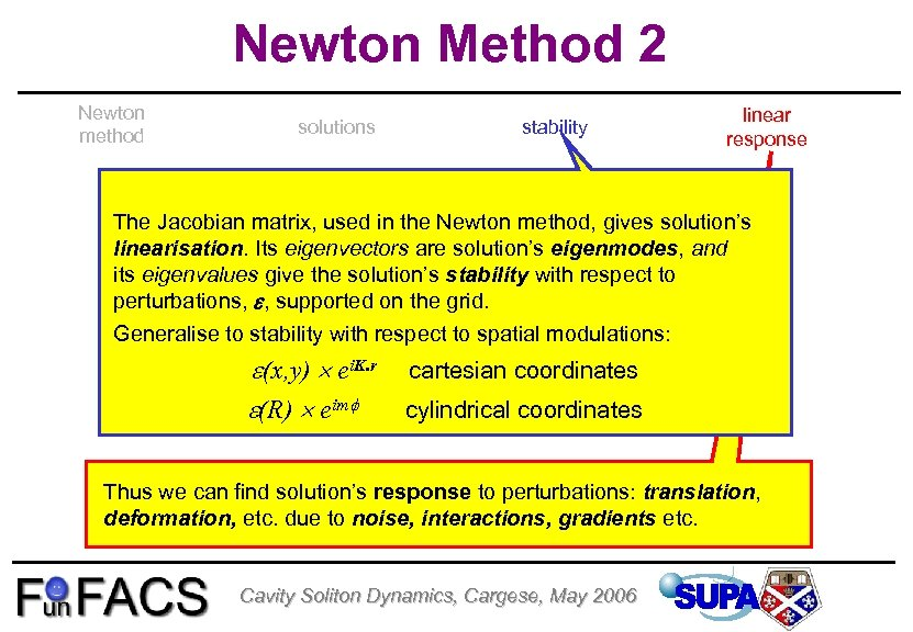 Newton Method 2 Newton method solutions stability linear response The Jacobian matrix, used in