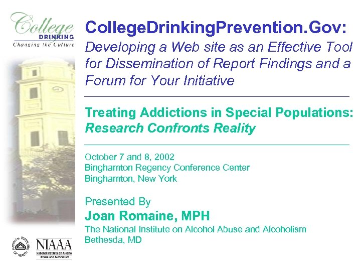 College. Drinking. Prevention. Gov: Developing a Web site as an Effective Tool for Dissemination