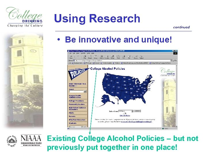Using Research continued • Be innovative and unique! Existing College Alcohol Policies – but