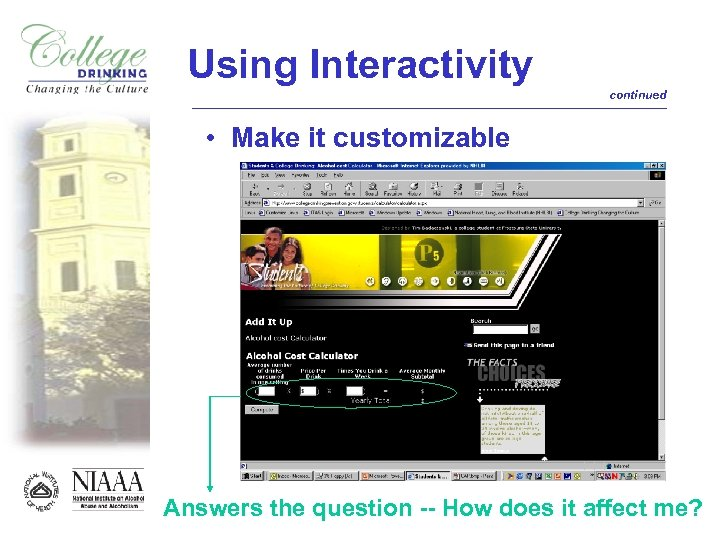 Using Interactivity continued • Make it customizable Answers the question -- How does it