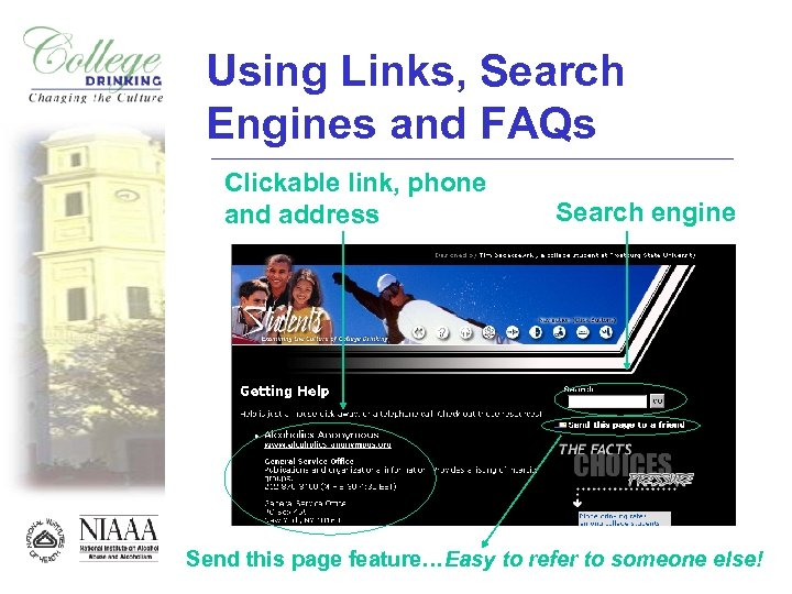 Using Links, Search Engines and FAQs Clickable link, phone and address Search engine Send