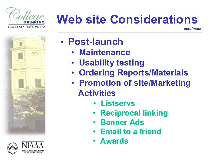 Web site Considerations continued • Post-launch • Maintenance • Usability testing • Ordering Reports/Materials