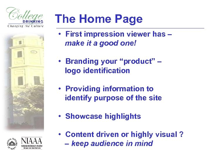 The Home Page • First impression viewer has – make it a good one!