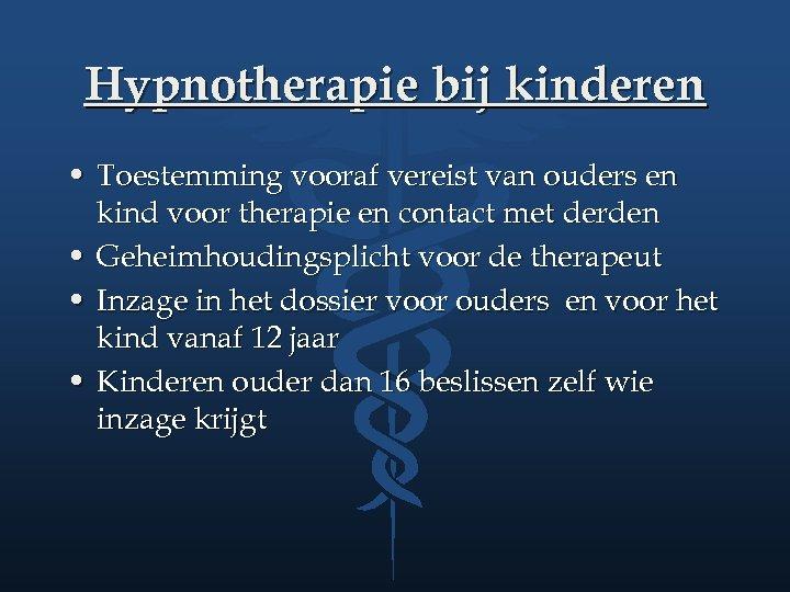 Hypnotherapie bij kinderen • Toestemming vooraf vereist van ouders en kind voor therapie en