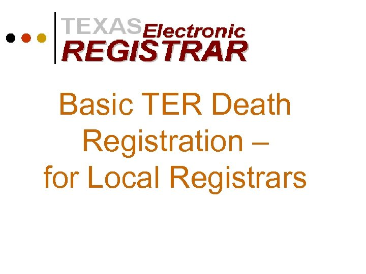 Basic TER Death Registration – for Local Registrars