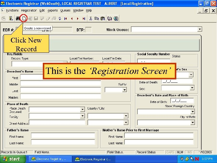 Click New Record This is the 'Registration Screen'