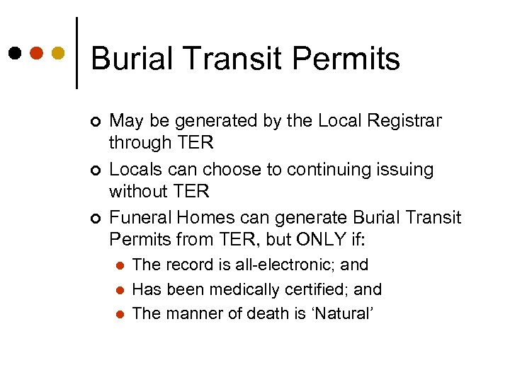 Burial Transit Permits ¢ ¢ ¢ May be generated by the Local Registrar through