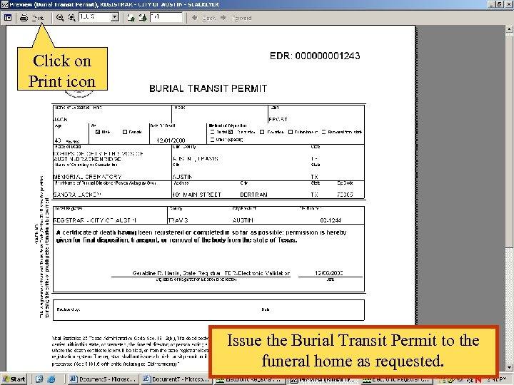 Click on Print icon Issue the Burial Transit Permit to the funeral home as