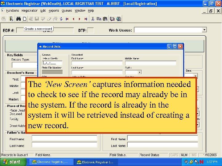 The 'New Screen' captures information needed to check to see if the record may