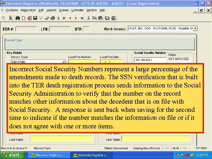 Incorrect Social Security Numbers represent a large percentage of the amendments made to death