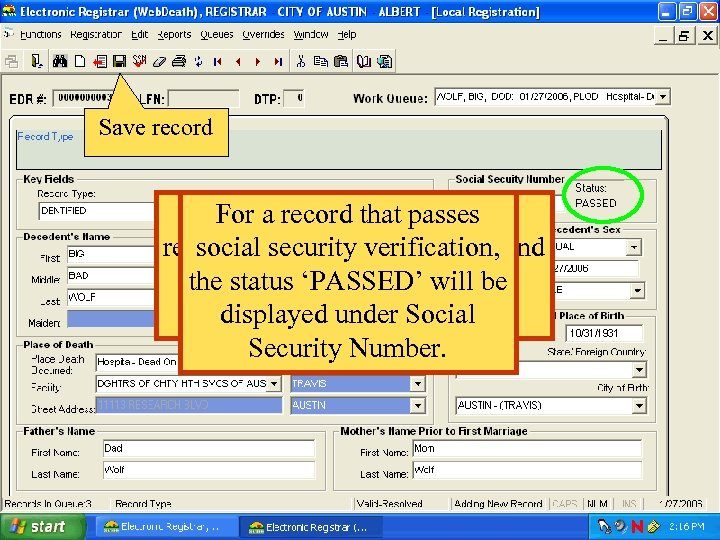 Save record After all items have been For a record that passes resolved, security