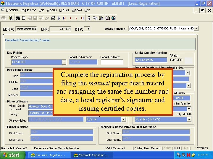 Complete the registration process by filing the manual paper death record and assigning the