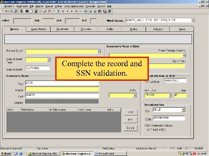 Complete the record and SSN validation.