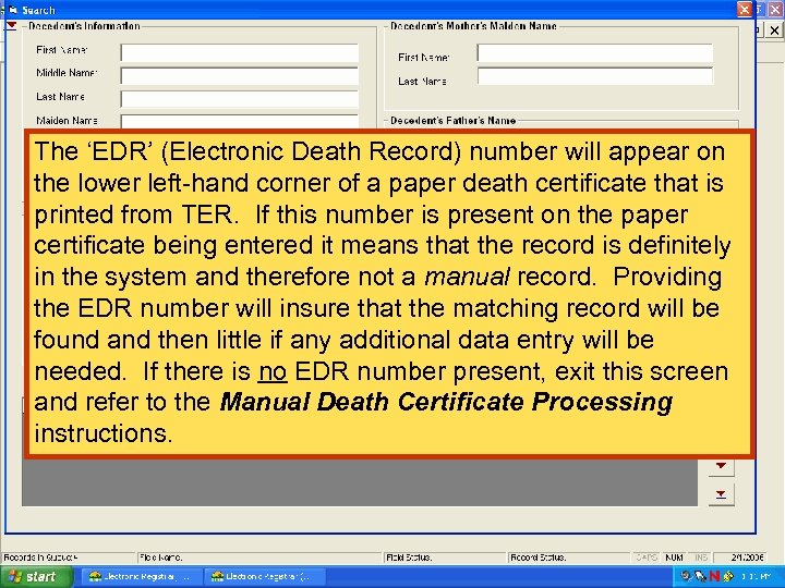 The 'EDR' (Electronic Death Record) number will appear on the lower left-hand corner of
