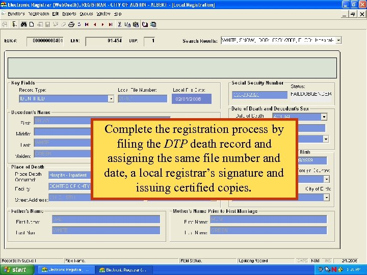 02/01/2006 Complete the registration process by filing the DTP death record and assigning the