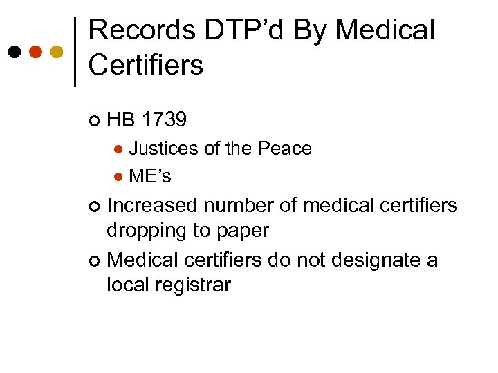 Records DTP'd By Medical Certifiers ¢ HB 1739 Justices of the Peace l ME's