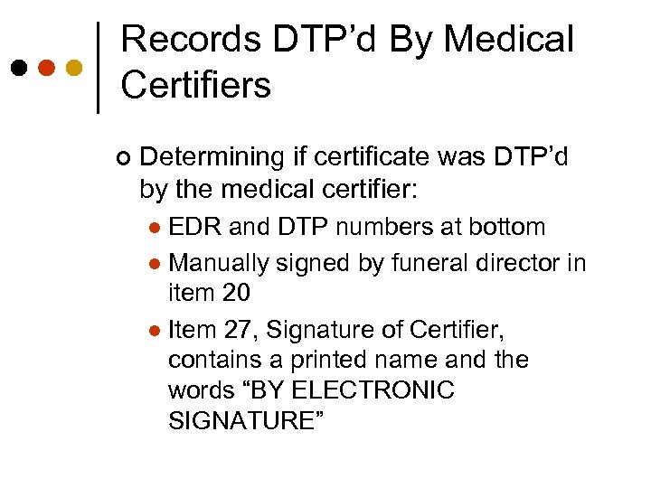 Records DTP'd By Medical Certifiers ¢ Determining if certificate was DTP'd by the medical