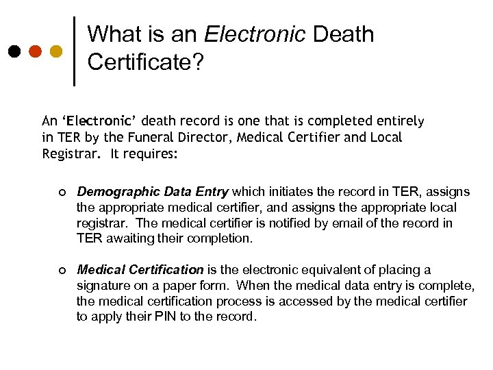 What is an Electronic Death Certificate? An 'Electronic' death record is one that is