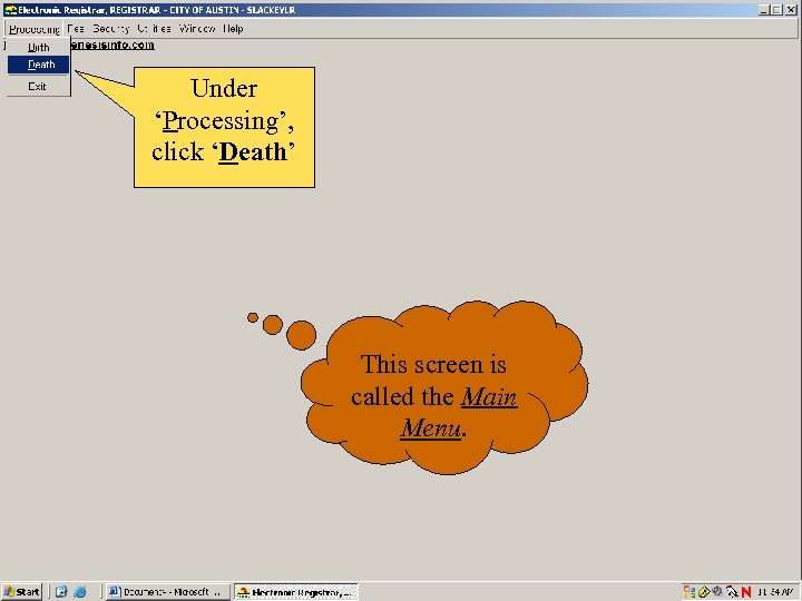 Under 'Processing', click 'Death' This screen is called the Main Menu.