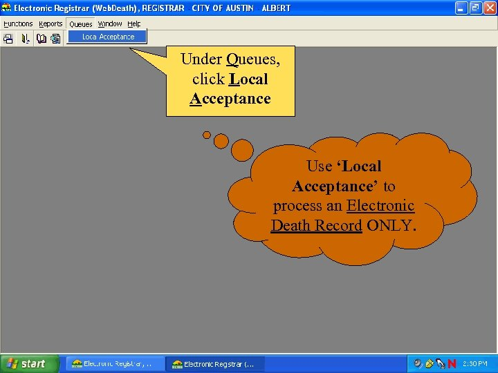 Under Queues, click Local Acceptance Use 'Local Acceptance' to process an Electronic Death Record